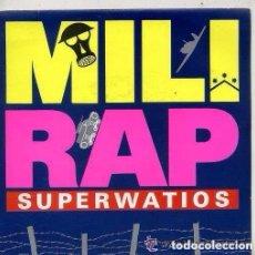 Discos de vinilo: SUPERWATIOS - ¡MILI-RAP! (RADIO MIX) - DISCO MIX (SINGLE 90). Lote 94370254