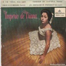 Discos de vinilo: IMPERIO DE TRIANA / A TU VERA + 3 (EP 1961). Lote 257777520