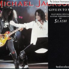 Discos de vinilo: MICHAEL JACKSON FEATURING SPECIAL GUITAR PERFOMANCE BY SLASH-GIVE IN TO ME. Lote 94395562