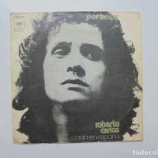 Discos de vinilo: ROBERTO CARLOS ''POR AMOR'' AÑO 1972 ES UN SINGLE DE VINILO DE 2 CANCIONES. Lote 94401922