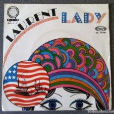 Discos de vinilo: LAURENT LADY SINGLE VINILO. Lote 94403490