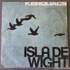 Discos de vinilo: KEROUACS ISLA DE WIGHT SNGLE VINILO. Lote 94404722