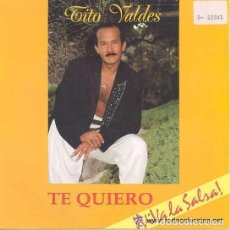 Discos de vinilo: TITO VALDES - TE QUIERO / PREGUNTA POR AHI - SINGLE SPAIN 1991. Lote 94427290