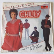 Discos de vinilo: CHILLY - OH, I LOVE YOU - 1982 - SINGLE. Lote 94444310