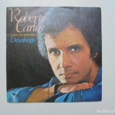 Discos de vinilo: ROBERTO CARLOS ''DESAHOGO'' AÑO 1979 VINILO DE 7'' ES UN SINGLE. Lote 94456446