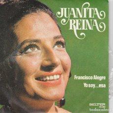 Discos de vinilo: JUANITA REINA / FRANCISCO ALEGRE / YO SOY...ESA (SINGLE 1972). Lote 94458350