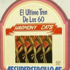 Discos de vinilo: EL ULTIMO TREN DE LOS 60 HARMONY CATS 1977 SUPERSENCILLO. Lote 94507546