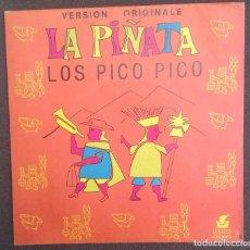 Discos de vinilo: LA PIÑATA : EL PICO PICO + 1/ FRANCE. Lote 94586539
