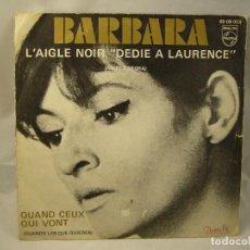 Discos de vinilo: BARBARA - L'AIGLE NOIR / QUAND CEUX QUI VONT- EDICION ESPAÑOLA. Lote 94639147