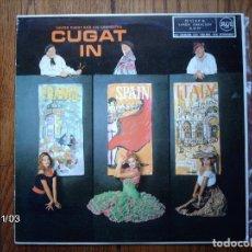 Discos de vinilo: XAVIER CUGAT - CUGAT EN FRANCIA, ESPAÑA E ITALIA . Lote 94651987