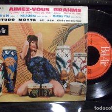 Discos de vinilo: ARTURO MOTTA ET SES CHICABOUMS. AIMEZ-VOUS BRAHMS;SABOR A MÍ;MALAGUEÑA;MARINA VIVA. Lote 94761487