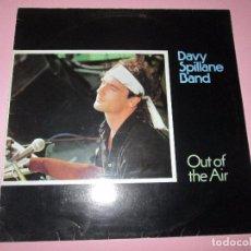 Discos de vinilo: LP-DAVY SPILLANE BAND-OUT OF THE AIR-1988-TARA RECORDS-IRELAND(DUBLÍN)-FUNDAS NUEVAS-VER FOTOS.. Lote 94797179