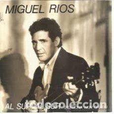 Discos de vinilo: MIGUEL RIOS - AL SUR AL SUR - 7 SINGLE - AÑO 1991. Lote 94816963