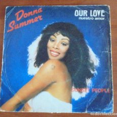 Discos de vinilo: DONNA SUMMER / NUESTRO AMOR (OUR LOVE) / SUNSET PEOPLE (SINGLE 1979) CASABLANCA. Lote 94790451