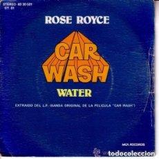 Discos de vinilo: ROSE ROYCE-CAR WASH / WATER - SINGLE MCA RECORDS 1976. Lote 94820947