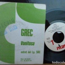 Discos de vinilo: GREC -VANITOSA -PROMO SOLO UNA CARA-. Lote 94862667
