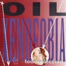 Discos de vinilo: OIL / XENOFOBIA - XENOFOBIA (SINGLE 1992). Lote 94863471