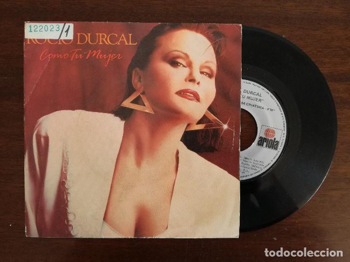 ROCIO DURCAL, COMO TU MUJER (ARIOLA) SINGLE (Música - Discos - Singles Vinilo - Solistas Españoles de los 70 a la actualidad)
