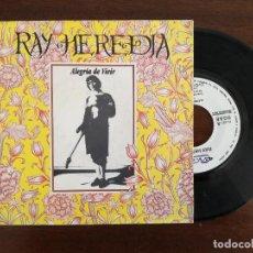 Disques de vinyle: RAY HEREDIA, ALEGRIA DE VIVIR (NUEVOS MEDIOS) SINGLE PROMOCIONAL. Lote 94874195