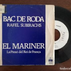 Discos de vinilo: RAFEL SUBIRACHS, EL MARINER + LA PRESO DEL REI DE FRANÇA (ARIOLA) SINGLE PROMOCIONAL - BAC DE RODA. Lote 94930039
