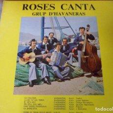 Discos de vinilo: LP ROSES CANTA. GRUP D´HAVANERAS. (HABANERAS). Lote 94940287
