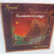 Discos de vinilo: PYRAMID OF LOVE AND FRIENDS. PIRAMIDE DE AMOR Y AMIGOS. LP VINILO. MCA RECORDS 1975.. Lote 94946107