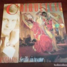 Discos de vinilo: CHIQUETETE - SEVILLA SIN TU AMOR - LP - 1988. Lote 94992891