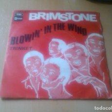 Discos de vinilo: BRIMSTONE - BLOWIN' IN THE WIND + TRINKET. Lote 95038055