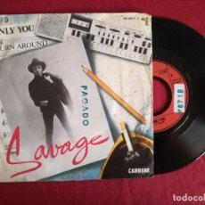 Discos de vinilo: SAVAGE, ONLY YOU (CARRERE) SINGLE. Lote 95087667