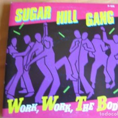 Discos de vinilo: SUGAR HILL GANG SG ZAFIRO PROMO 1985 - WORK WORK THE BODY / CARA B LISA - HIP HOP - . Lote 95095947