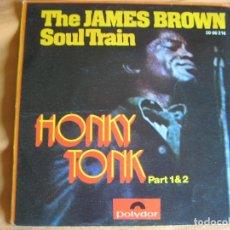Discos de vinilo: JAMES BROWN SOUL TRAIN SG POLYDOR 1971 - HONKY TONK PARTS 1 Y 2 - SOUL FUNK . Lote 95096211