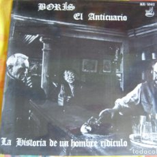 Discos de vinilo: BORIS EL ANTICUARIO MINI LP RECORD 83 - FEROZ 1987 - LA HISTORIA DE UN HOMBRE RIDICULO - RARO. Lote 95096459