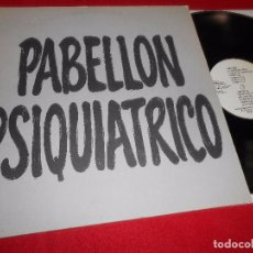 Discos de vinilo: PABELLON PSIQUIATRICO LP 1991 FONOMUSIC MOVIDA POP ROCK. Lote 95101575