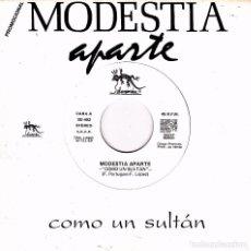 Discos de vinilo: MODESTIA APARTE - COMO UN SULTAN (NO SIDE B) SINGLE SPAIN PROMO 1989 EXCELLENT CONDITION. Lote 95105227