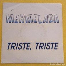 Discos de vinilo: MERMELADA TRISTE TRISTE SINGLE VINILO BLUES PUB ROCK MOVIDA MADRILE?A NUEVA OLA TEIXI BAND . Lote 95146759