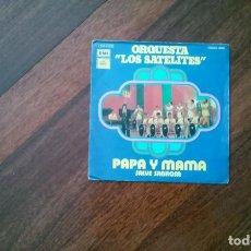 Discos de vinilo: ORQUESTA LOS SATELITES-PAPA Y MAMA,SALVE SABROSA. Lote 95158019