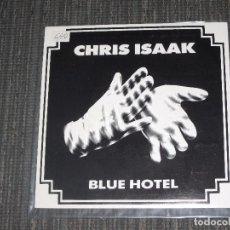 Discos de vinilo: CHRIS ISAAK - BLUE HOTEL - SINGLE- PROMOCIONAL - WEA - SPAIN - IBL - . Lote 95160131