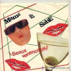 Discos de vinilo: MAMÁ YA LO SABE - BESOS VENENOSOS / PÓCIMA ESPECIAL - SINGLE PROMO SPAIN 1986. Lote 95195179
