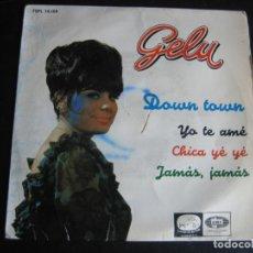 Discos de vinilo: GELU EP EMI 1965 DOWN TOWN / CHICA YE YE/ YO TE AME/ JAMAS JAMAS . Lote 95205211