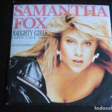 Discos de vinilo: SAMANTHA FOX SG BMG ZOMBA 1988 NAUGHTY GIRLS / DREAM CITY DISCO POP SYNTH . Lote 95212567