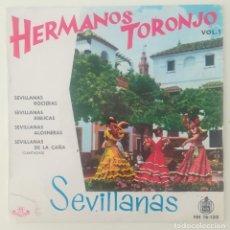 Discos de vinilo: ENVÍO GRATIS. SEVILLANAS HERMANOS TORONJO, VOLUMEN 1. Lote 95231415
