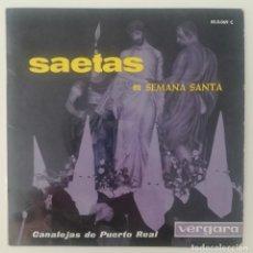 Discos de vinilo: ENVÍO GRATIS. SAETAS EN SEMANA SANTA. CANALEJAS DE PUERTO REAL. Lote 95231667