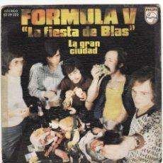 Discos de vinilo: SINGLE, VINILO, FÓRMULA V. LA FIESTA DE BLÁS. LA GRAN CIUDAD.. Lote 95267667