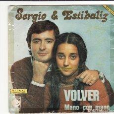 Discos de vinilo: SINGLE, VINILO, SERGIO Y ESTÍBALIZ. VOLVER. MANO CON MANO.. Lote 95268063