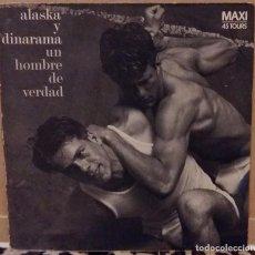 Discos de vinilo: ALASKA Y DINARAMA MAXI SINGLE UN HOMBRE DE VERDAD EDICION FRANCIA 1985 1564616 EMI. Lote 95324855
