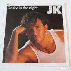 Discos de vinilo: JK - DESIRE IN THE NIGHT - SINGLE. Lote 95332567
