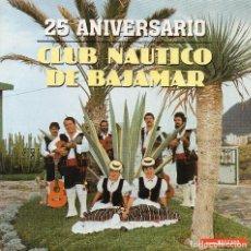 Discos de vinilo: FOLKLORE CANARIO...HNOS. RODRÍGUEZ DE MILÁN..25 ANIVERSARIO CLUB NÁUTICO DE BAJAMAR. Lote 95352355