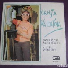 Discos de vinilo: CANTA VALENTINA - CHIRIPITIFLAUTICOS SG MH 1970 CANCION DE CUNA PARA UN CORDERITO + - TVE TELEVISION. Lote 95367611