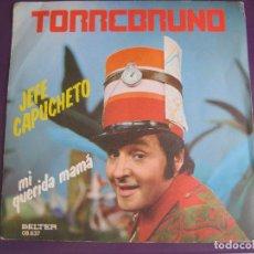 Discos de vinilo: TORREBRUNO SG BELTER 1977 - JEFE CAPUCHETO/ MI QUERIDA MAMA - TVE TELEVISION. Lote 95367703