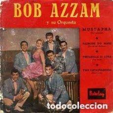 Discos de vinilo: BOB AZZAM Y SU ORQUESTA– MUSTAPHA - EP SPAIN 1960. Lote 95369115